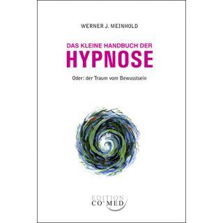 Das kleine Handbuch der Hypnose