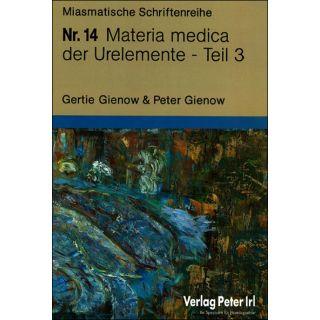 Miasmatische Schriftenreihe: Nr. 14 Materia medica der Urelemente Teil 3 -