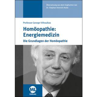 Homöopathie: Energiemedizin - Die Grundlagen der Homöopathie
