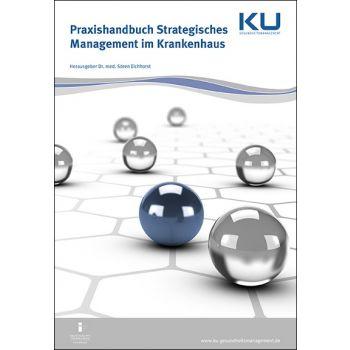 Praxishandbuch Strategisches Management im Krankenhaus, Sören Eichhorst